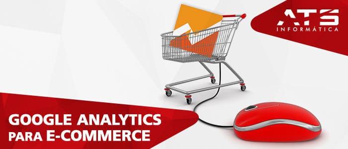 Entenda como funciona a ferramenta de e-commerce do Google Analytics