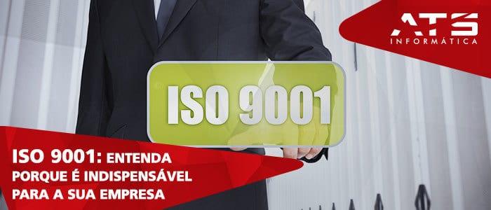 ISO 9001: Entenda porque ela é indispensável para sua empresa