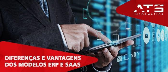 Saiba as principais diferenças e vantagens competitivas dos modelos ERP e SaaS
