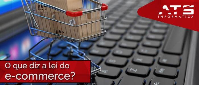 Você conhece a legislação do comércio eletrônico? Fique atento!
